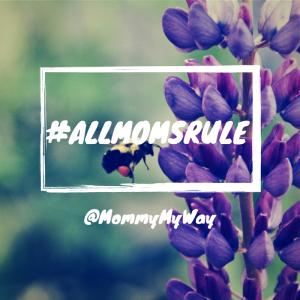 all moms rule